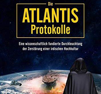 Die Atlantis Protokolle Eine wissenschaftlich fundierte Durchleuchtung der Zerstoerung einer irdischen 355x330 - Die Atlantis-Protokolle: Eine wissenschaftlich fundierte Durchleuchtung der Zerstörung einer irdischen Hochkultur
